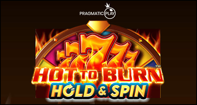 Pragmatic Play Limited เปิดตัวเกมสล็อตใหม่ Hot to Burn: Hold and Spin